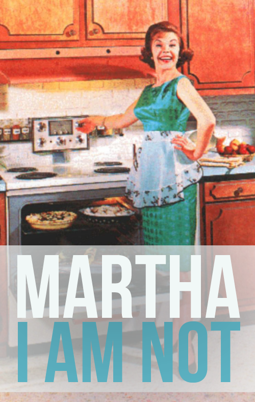 I am not Martha wife material