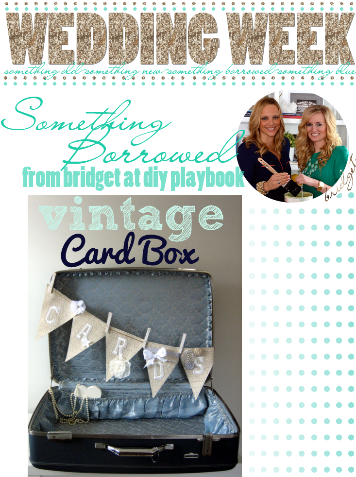 bridget-at-diy-playbook-something-borrowed-for-wedding-week-final