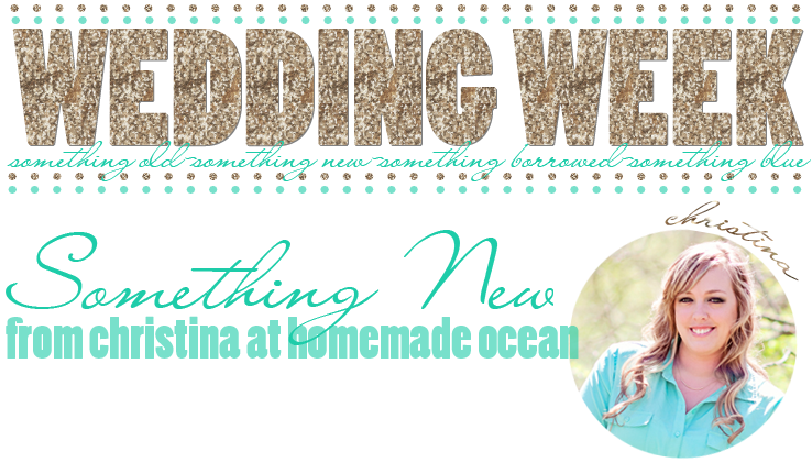 christina-at-homemade-ocean-something-new-for-wedding-week